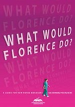 What Would Florence Do? A Guide for New Nurse Managers